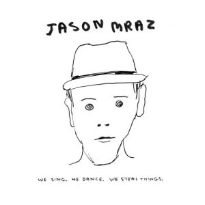 Jason Mraz' We Sing, We Dance, We Steal Things